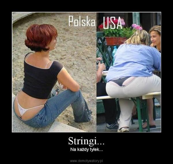 Stringi... – Na każdy tyłek...