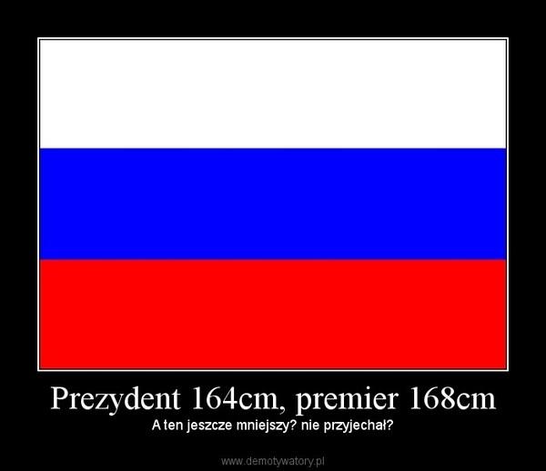 Prezydent 164cm, premier 168cm – A ten jeszcze mniejszy? nie przyjechał?