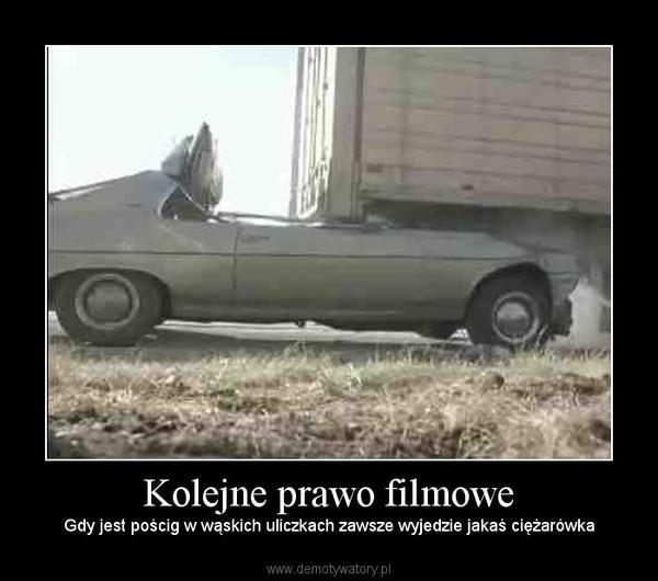 Kolejne prawo filmowe – Gdy jest pościg w wąskich uliczkach zawsze wyjedzie jakaś ciężarówka