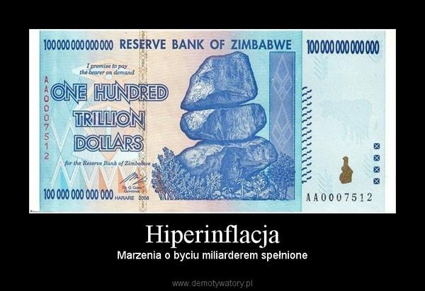 Hiperinflacja – Marzenia o byciu miliarderem spełnione