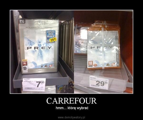 CARREFOUR –  hmm... którą wybrać