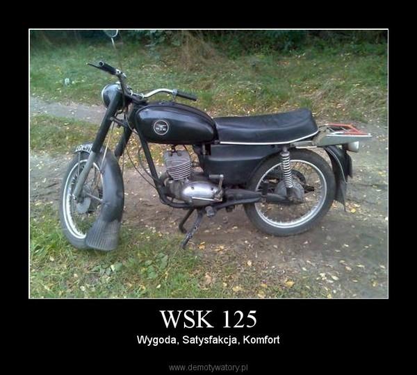 WSK 125 – Wygoda, Satysfakcja, Komfort