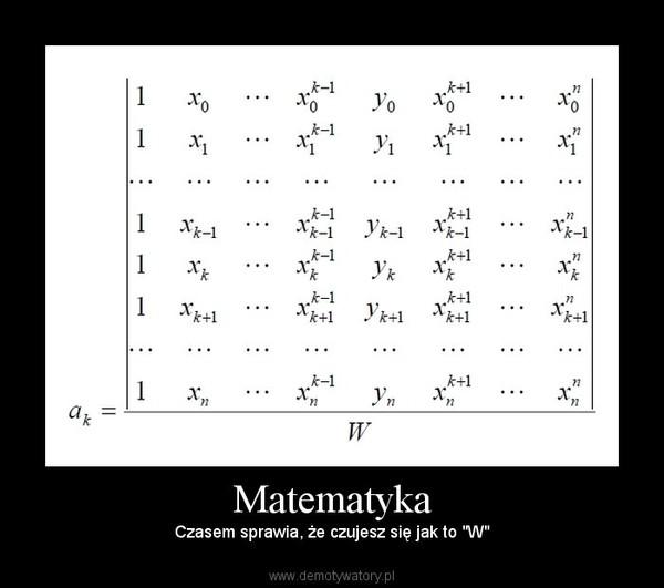"""Matematyka – Czasem sprawia, że czujesz się jak to """"W"""""""