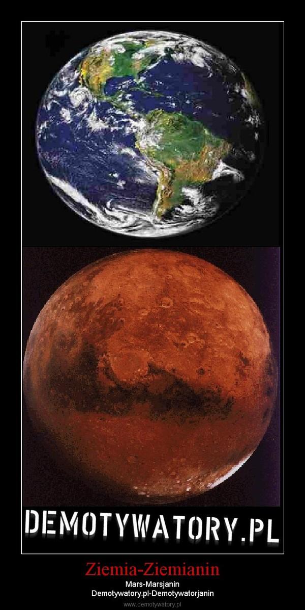 Ziemia-Ziemianin – Mars-MarsjaninDemotywatory.pl-Demotywatorjanin