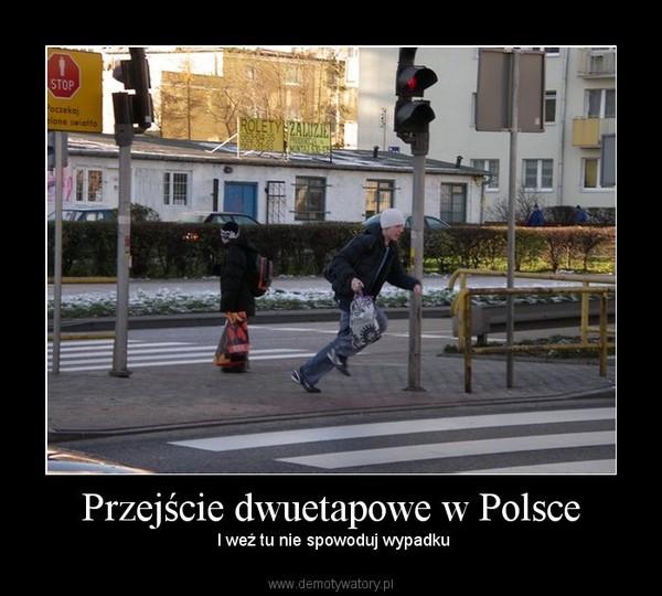 Przejście dwuetapowe w Polsce –  I weź tu nie spowoduj wypadku