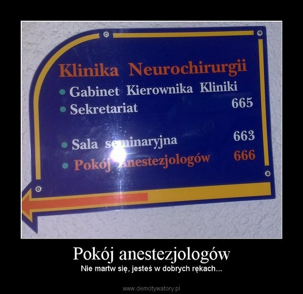 Pokój anestezjologów –  Nie martw się, jesteś w dobrych rękach...