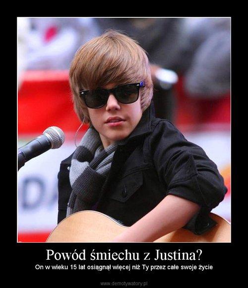 Powód śmiechu z Justina?