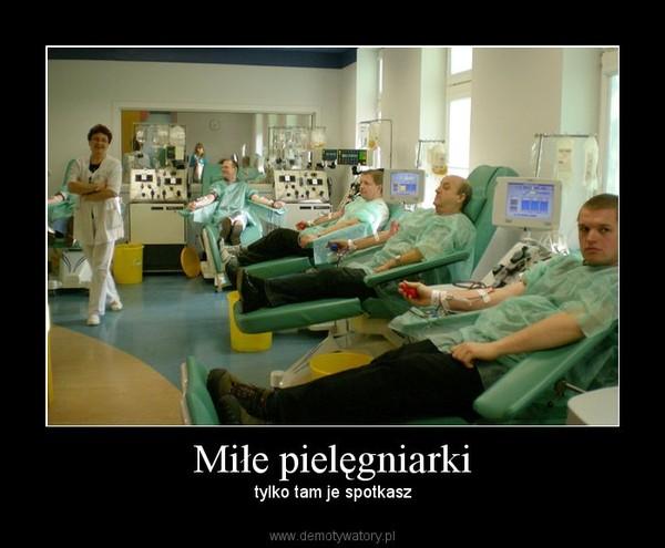 Miłe pielęgniarki – tylko tam je spotkasz