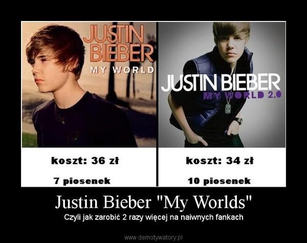 """Justin Bieber """"My Worlds"""" – Czyli jak zarobić 2 razy więcej na naiwnych fankach"""