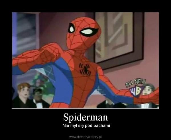 Spiderman –  Nie mył się pod pachami