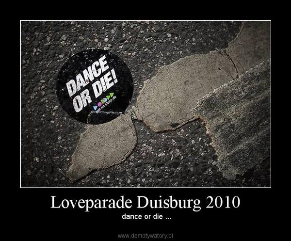 Loveparade Duisburg 2010 –  dance or die ...