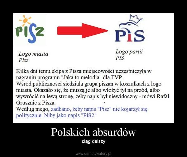 Polskich absurdów –  ciąg dalszy