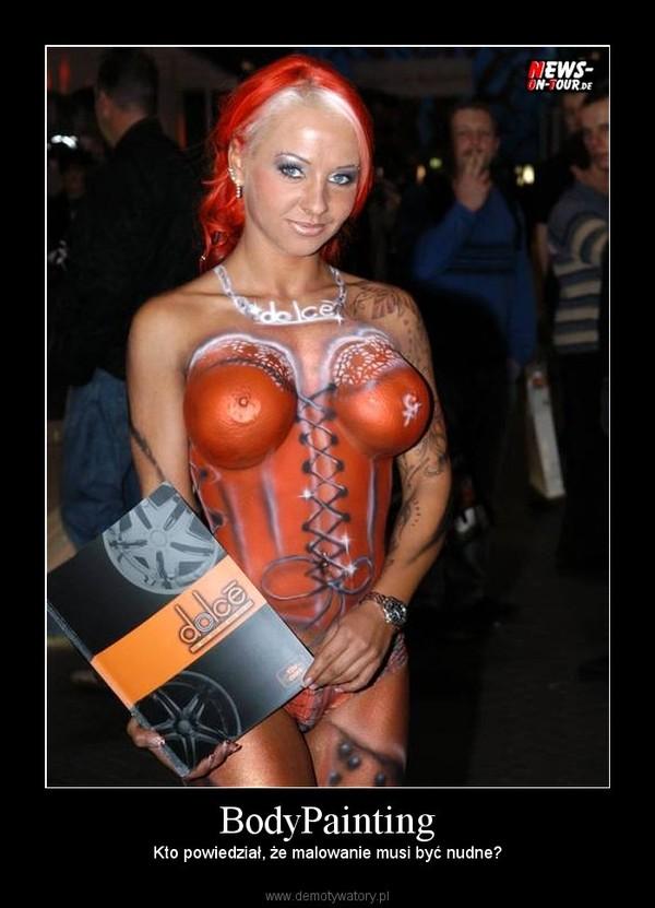 BodyPainting – Kto powiedział, że malowanie musi być nudne?