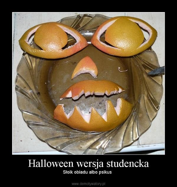 Halloween wersja studencka – Słoik obiadu albo psikus