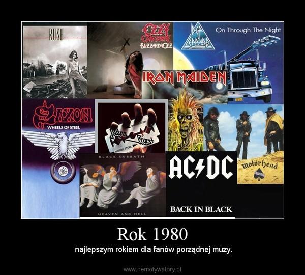 Rok 1980 –  najlepszym rokiem dla fanów porządnej muzy.