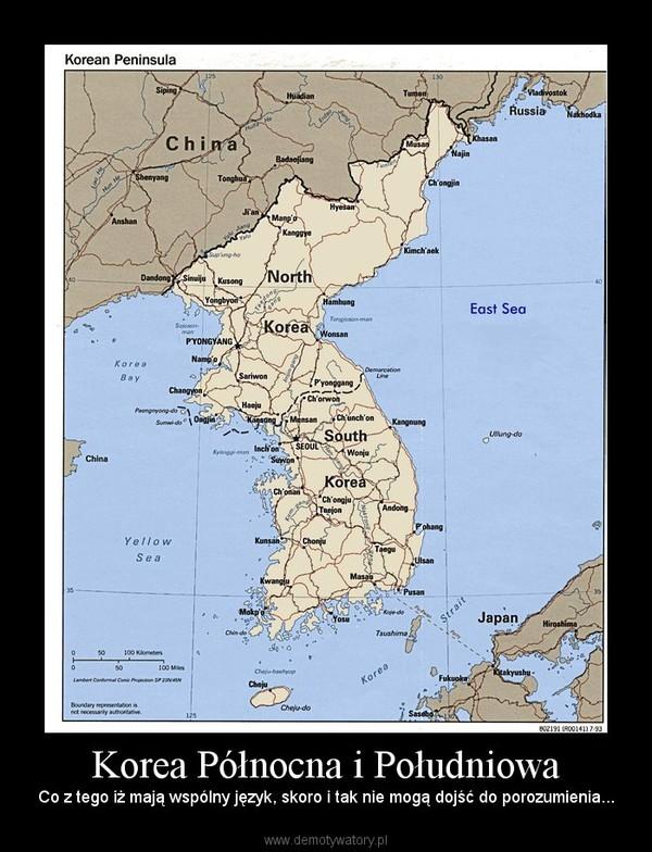 Korea Północna i Południowa – Co z tego iż mają wspólny język, skoro i tak nie mogą dojść do porozumienia...