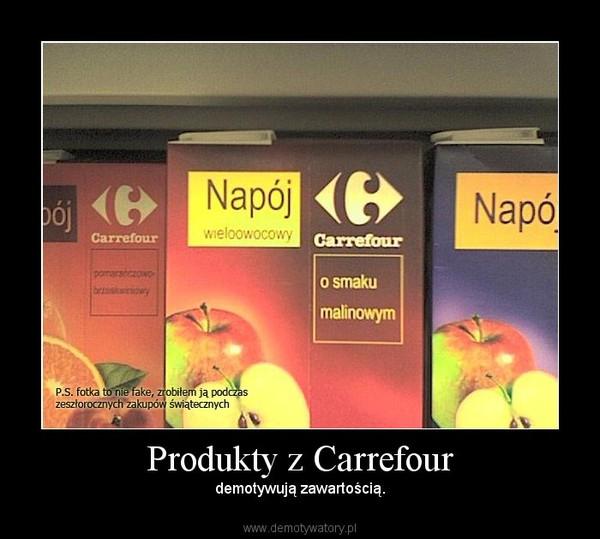Produkty z Carrefour – demotywują zawartością.