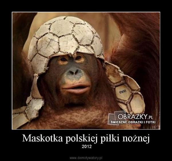 Maskotka polskiej piłki nożnej –  2012