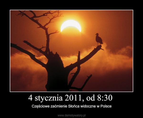 4 stycznia 2011, od 8:30 – Częściowe zaćmienie Słońca widoczne w Polsce