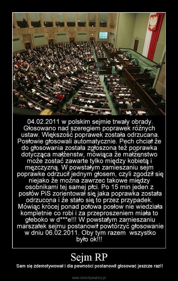 Sejm RP – Sam się zdemotywował i dla pewności postanowił głosować jeszcze raz!!