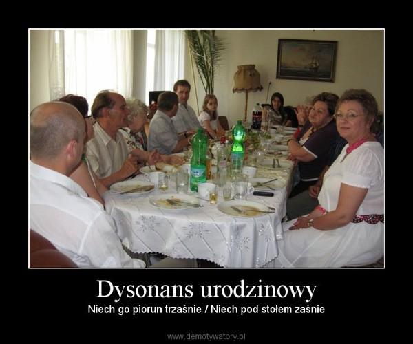 Dysonans urodzinowy – Niech go piorun trzaśnie / Niech pod stołem zaśnie