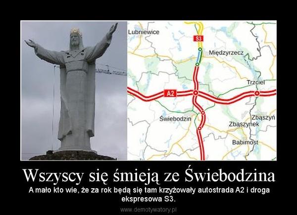 Wszyscy się śmieją ze Świebodzina – A mało kto wie, że za rok będą się tam krzyżowały autostrada A2 i drogaekspresowa S3.