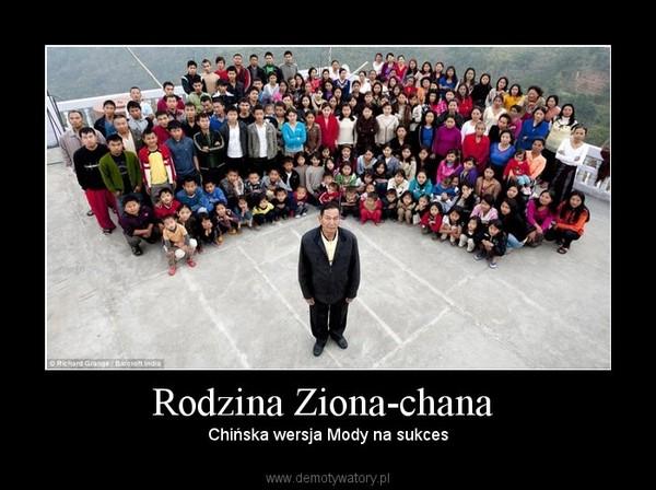 Rodzina Ziona-chana – Chińska wersja Mody na sukces