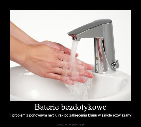 Baterie bezdotykowe – I problem z ponownym myciu rąk po zakręceniu kranu w szkole rozwiązany