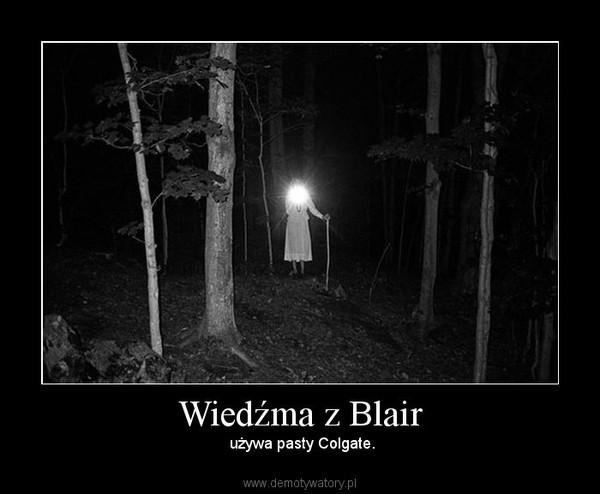 Wiedźma z Blair – używa pasty Colgate.