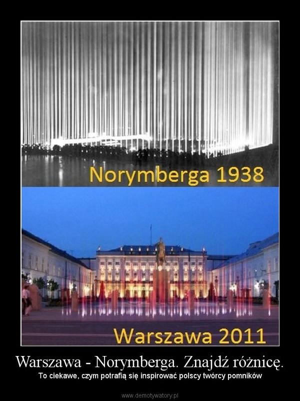 Warszawa - Norymberga. Znajdź różnicę. – To ciekawe, czym potrafią się inspirować polscy twórcy pomników