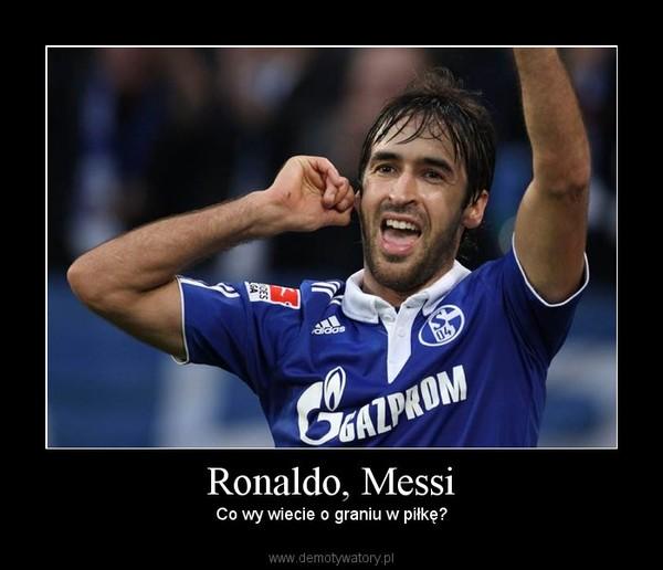 Ronaldo, Messi – Co wy wiecie o graniu w piłkę?