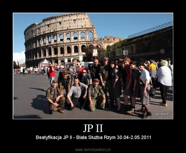 JP II – Beatyfikacja JP II - Biała Służba Rzym 30.04-2.05.2011