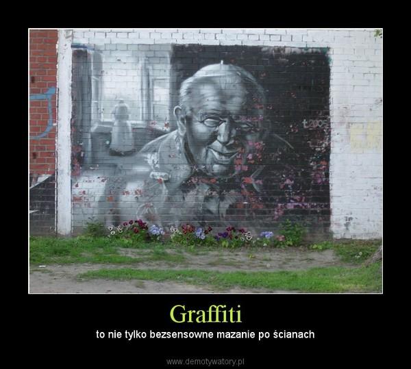 Graffiti – to nie tylko bezsensowne mazanie po ścianach