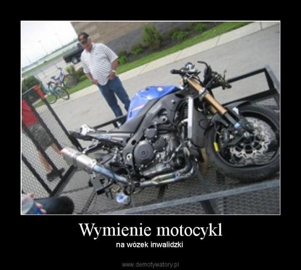 Wymienie motocykl – na wózek inwalidzki
