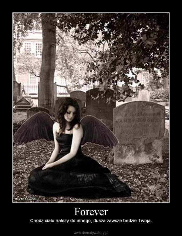 Forever – Chodź ciało należy do innego, dusza zawsze będzie Twoja.