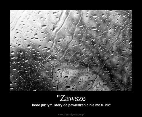 """""""Zawsze"""