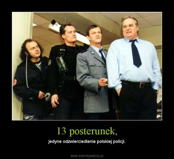 13 posterunek, – jedyne odzwierciedlenie polskiej policji.