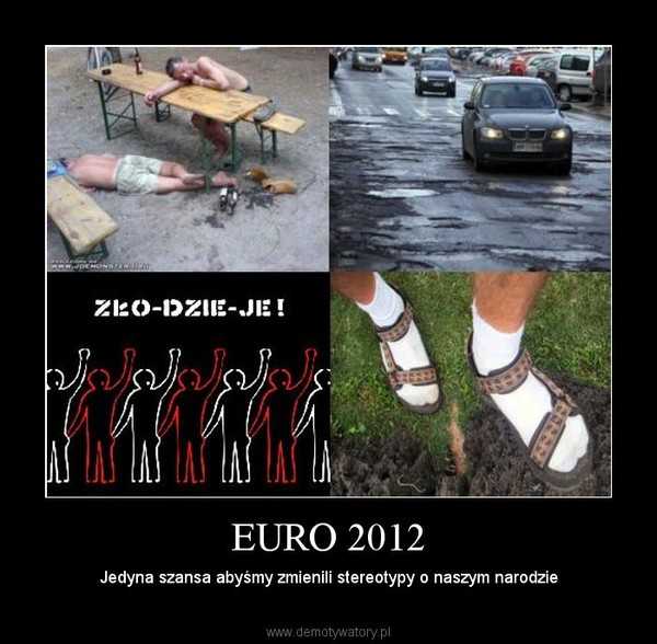 EURO 2012 – Jedyna szansa abyśmy zmienili stereotypy o naszym narodzie
