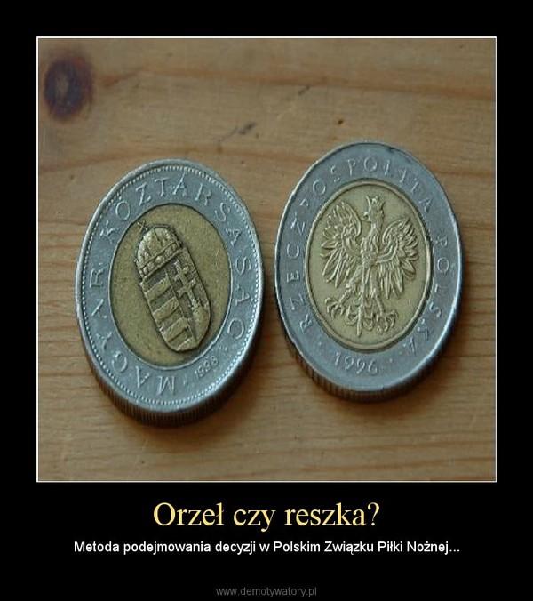 Orzeł czy reszka? – Metoda podejmowania decyzji w Polskim Związku Piłki Nożnej...