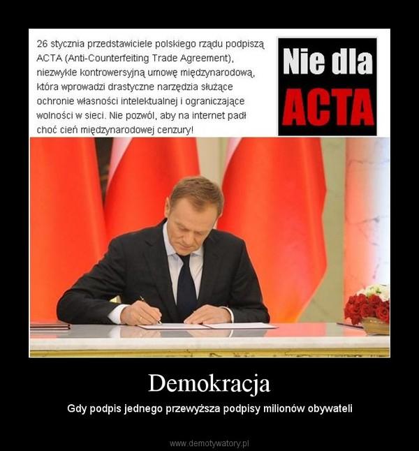 Demokracja – Gdy podpis jednego przewyższa podpisy milionów obywateli