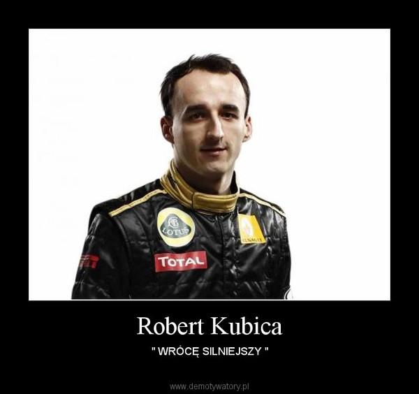 """Robert Kubica – """" WRÓCĘ SILNIEJSZY """""""
