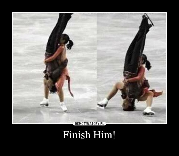 Finish Him! –