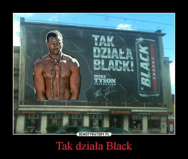Tak działa Black –