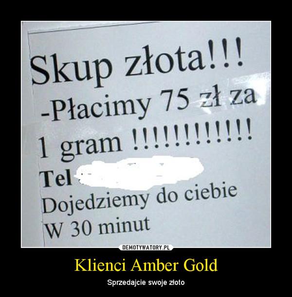 Klienci Amber Gold – Sprzedajcie swoje złoto