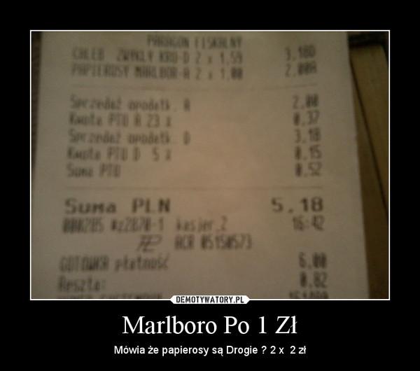 Marlboro Po 1 Zł – Mówia że papierosy są Drogie ? 2 x  2 zł