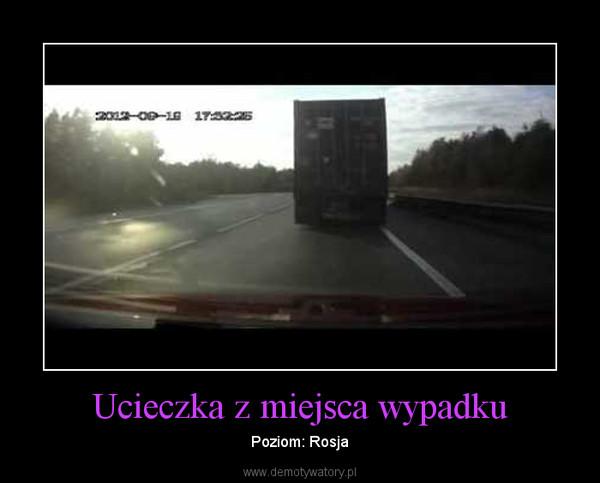 Ucieczka z miejsca wypadku – Poziom: Rosja