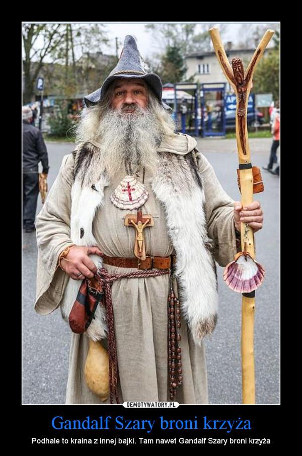 Gandalf Szary broni krzyża – Podhale to kraina z innej bajki. Tam nawet Gandalf Szary broni krzyża