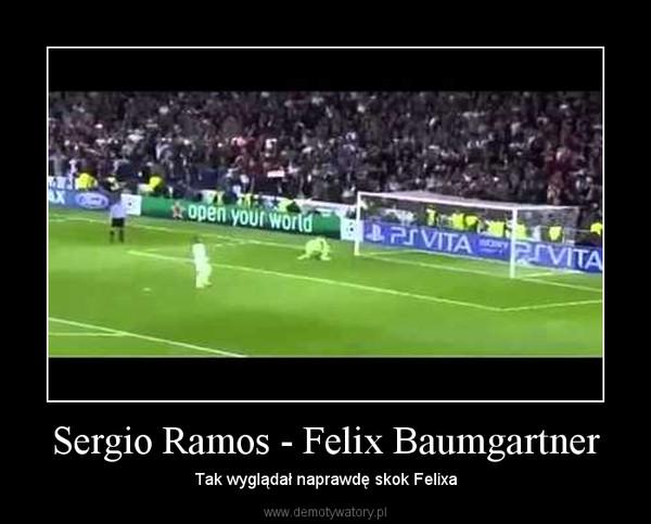 Sergio Ramos - Felix Baumgartner – Tak wyglądał naprawdę skok Felixa