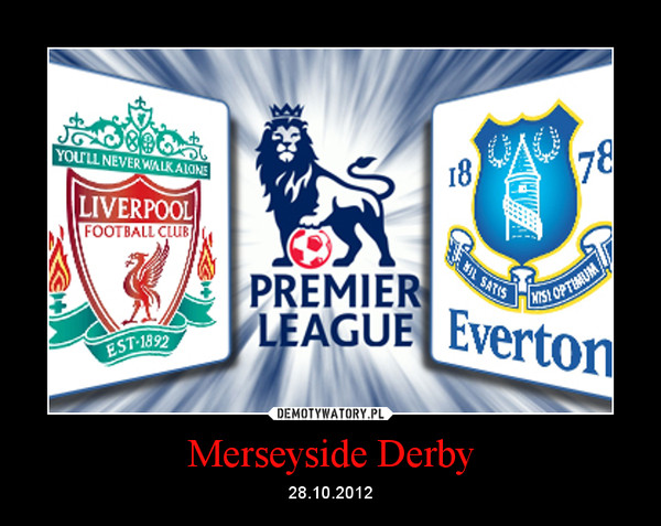 Merseyside Derby – 28.10.2012