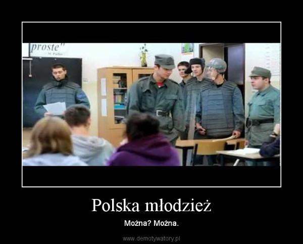 Polska młodzież – Można? Można.